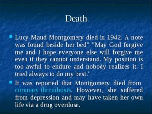 "Death Lucy Maud Montgomery died in 1942. A note was found beside her bed"" ""Ma"