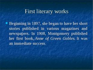First literary works Beginning in 1897, she began to have her short stories p