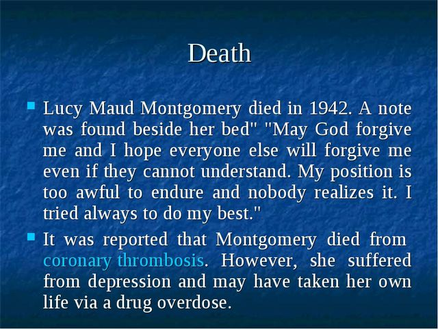"Death Lucy Maud Montgomery died in 1942. A note was found beside her bed"" ""Ma..."
