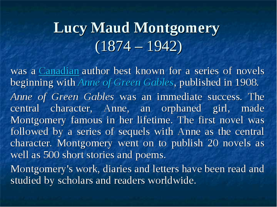 Lucy Maud Montgomery (1874 – 1942) was a Canadian author best known for a se...