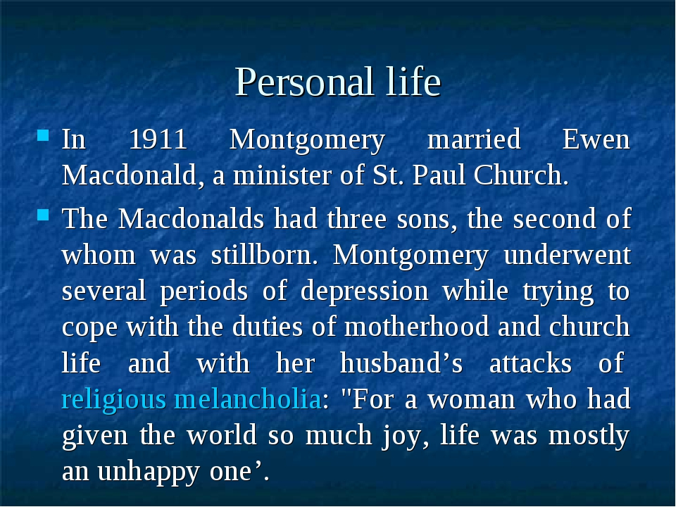 Personal life In 1911 Montgomery married Ewen Macdonald, a minister of St. Pa...