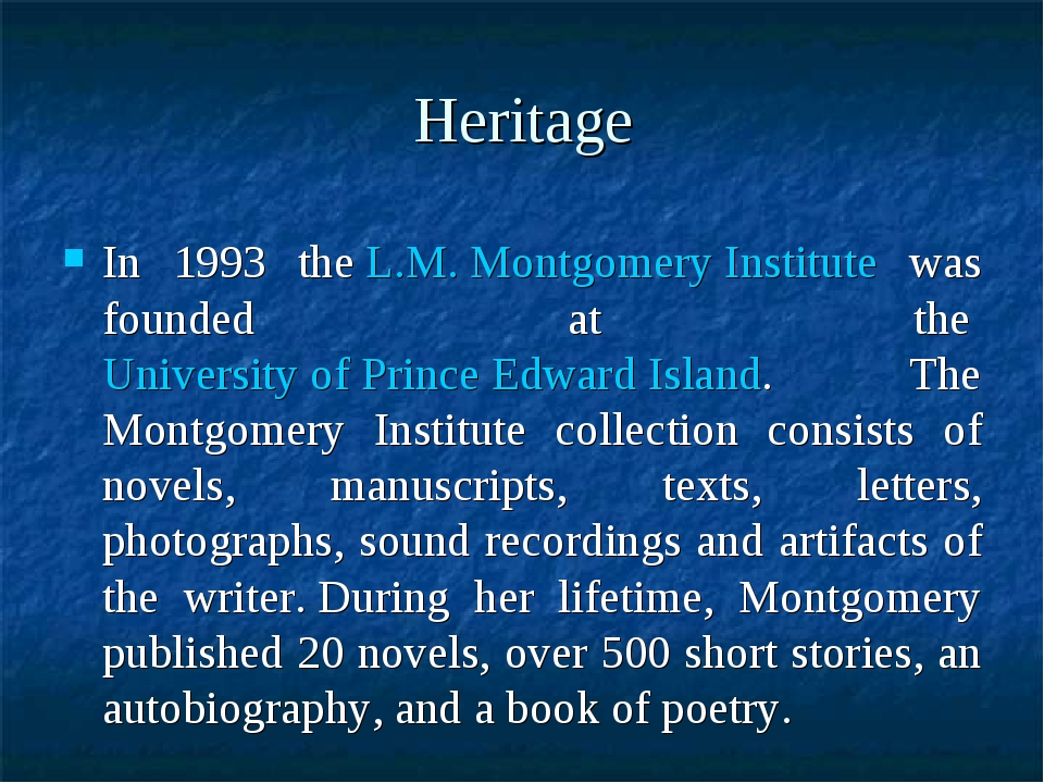 Heritage In 1993 the L.M. Montgomery Institute was founded at the University...