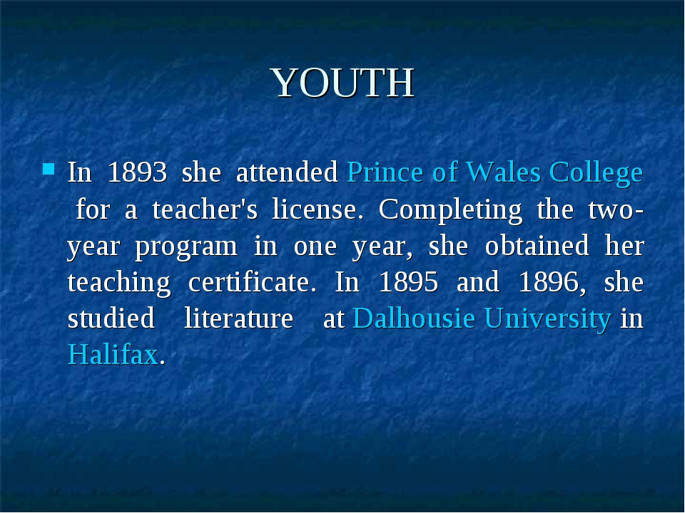YOUTH In 1893 she attended Prince of Wales College for a teacher's license. C...
