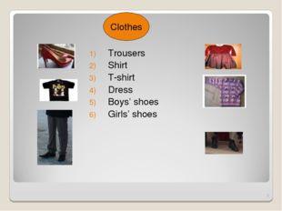 Trousers Shirt T-shirt Dress Boys' shoes Girls' shoes * Clothes