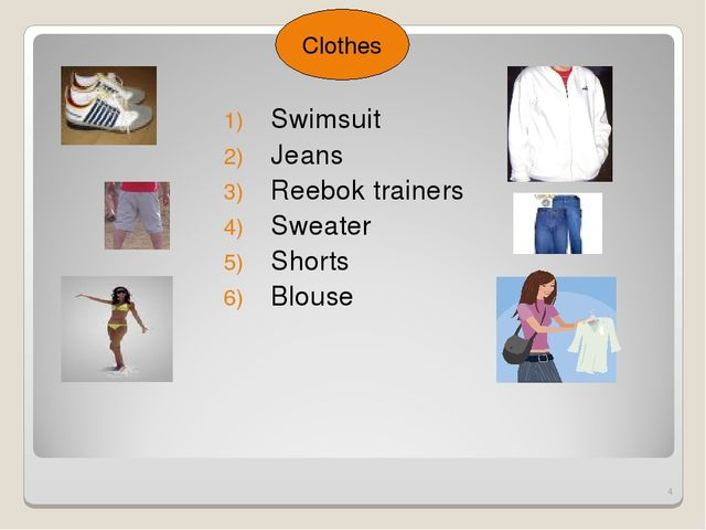 * Swimsuit Jeans Reebok trainers Sweater Shorts Blouse Clothes