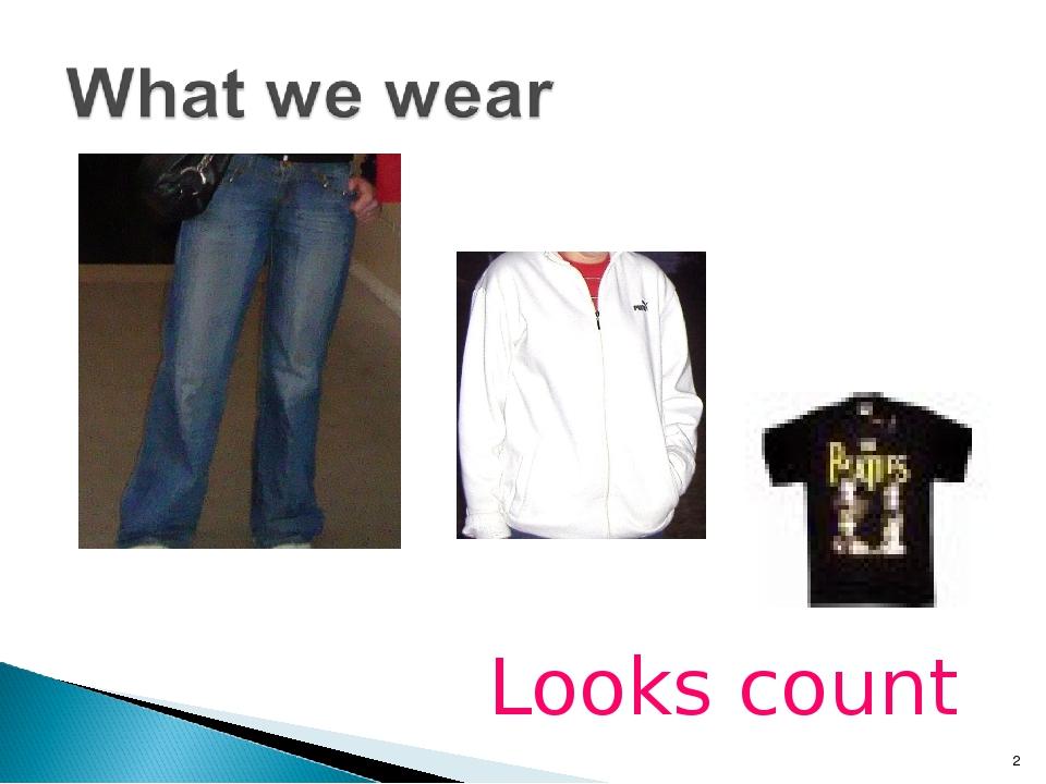 Looks count *