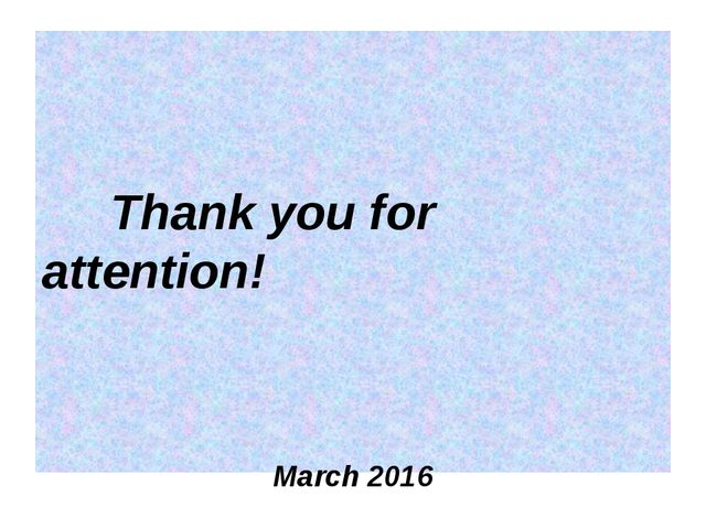 Thank you for attention! March 2016