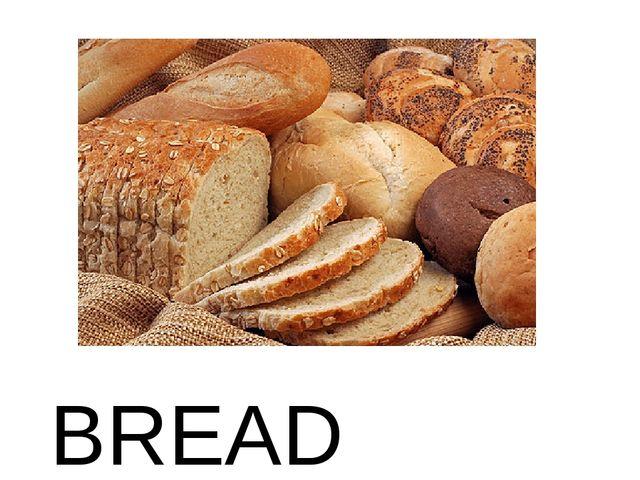 BREAD [bred]