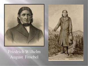 Friedrich Wilhelm August Froebel