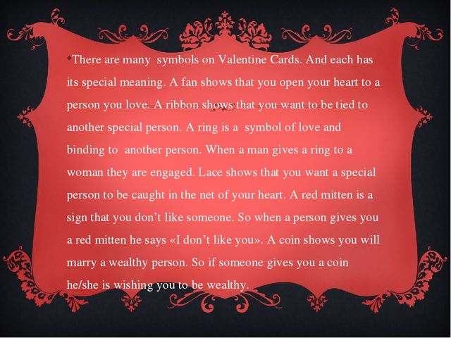 There are many symbols on Valentine Cards. And each has its special meaning....