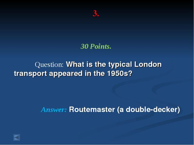 3. 30 Points. Question: What is the typical London transport appeared in the...