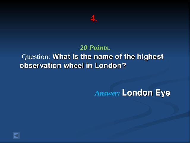 4. 20 Points. Question: What is the name of the highest observation wheel in...