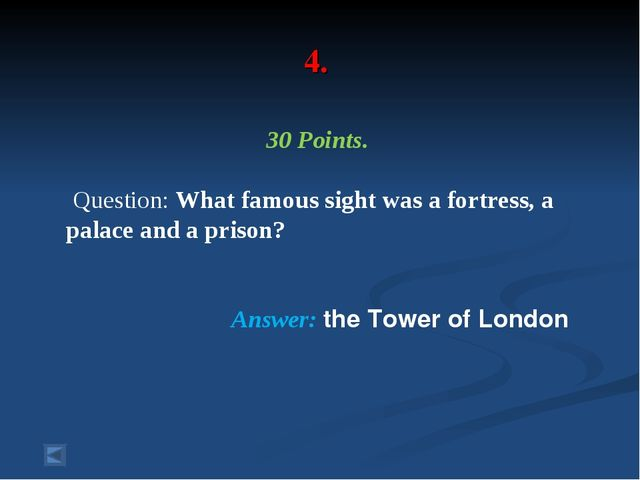 4. 30 Points. Question: What famous sight was a fortress, a palace and a pris...