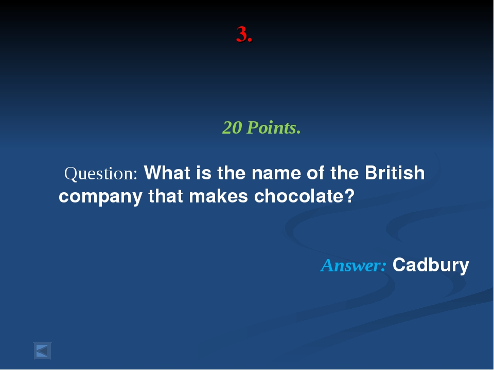 3. 20 Points. Question: What is the name of the British company that makes ch...