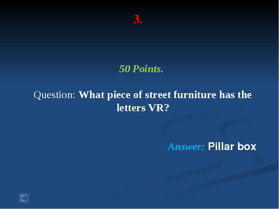 3. 50 Points. Question: What piece of street furniture has the letters VR? An...