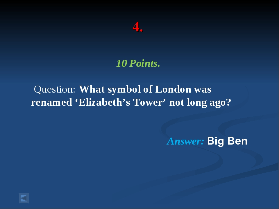 4. 10 Points. Question: What symbol of London was renamed 'Elizabeth's Tower...