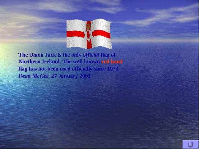The Union Jack is the only official flag of Northern Ireland. The well known...
