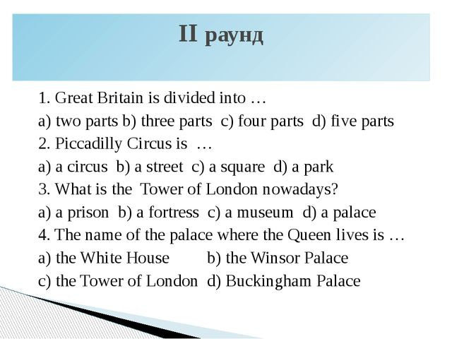 1. Great Britain is divided into … a) two parts b) three parts c) four parts...