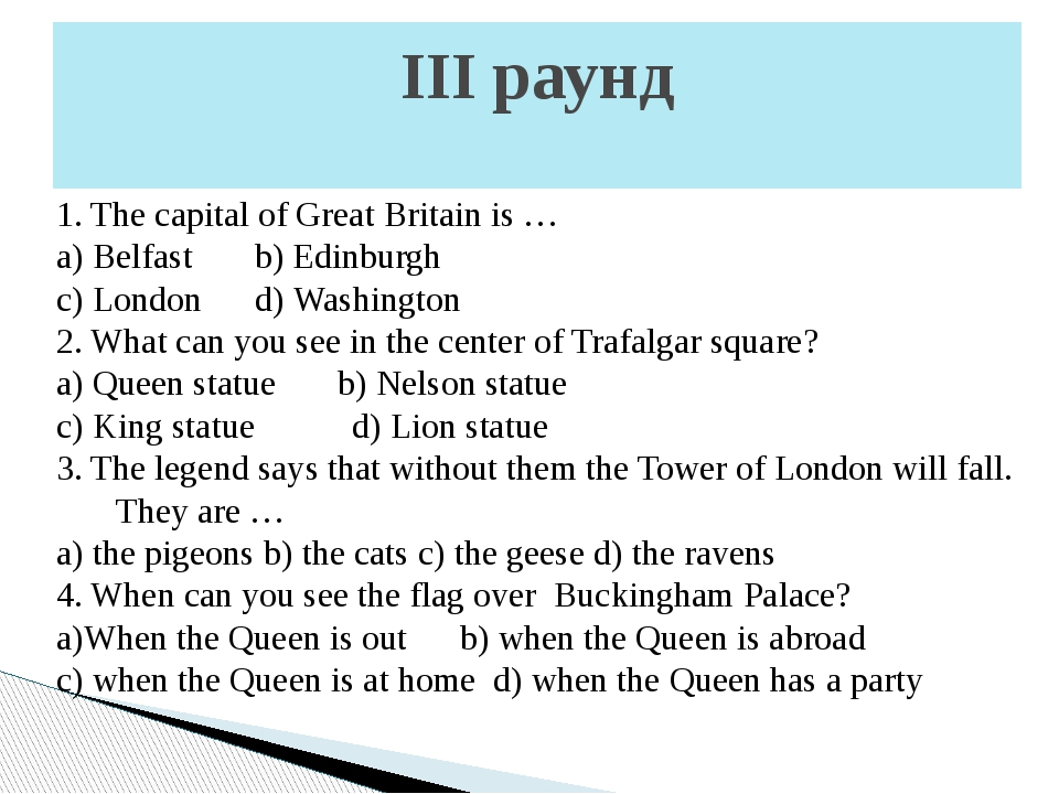 1. The capital of Great Britain is … a) Belfast b) Edinburgh c) London d) Was...