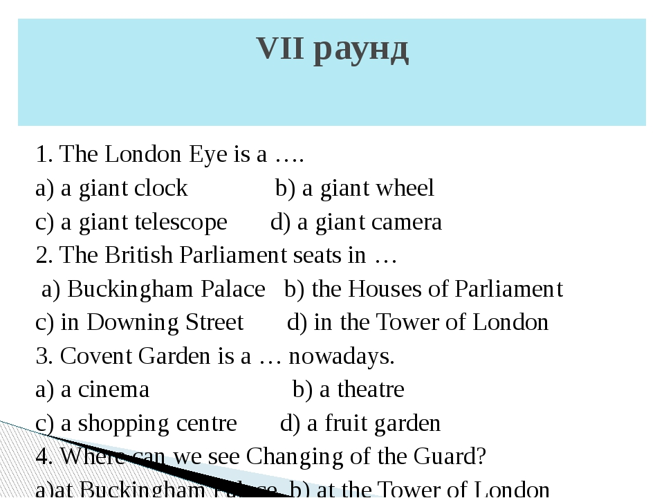 1. The London Eye is a …. a) a giant clock b) a giant wheel c) a giant telesc...