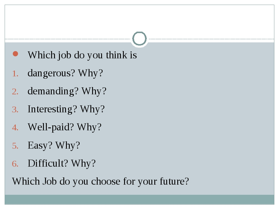 Which job do you think is dangerous? Why? demanding? Why? Interesting? Why?...