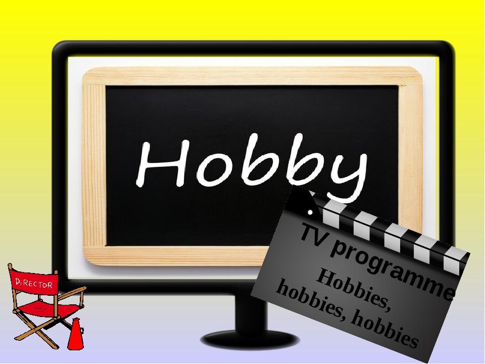 HOBBIES TV programme Hobbies, hobbies, hobbies
