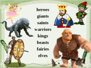 heroes giants saints warriors kings beasts fairies elves