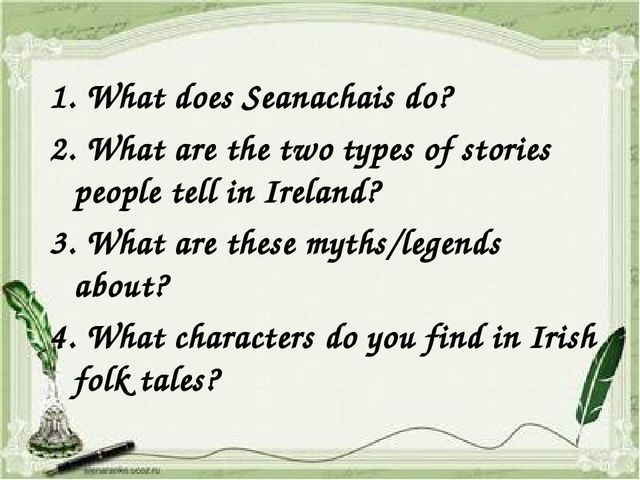 1. What does Seanachais do? 2. What are the two types of stories people tell...