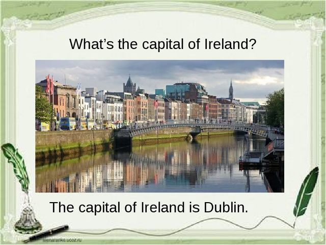 What's the capital of Ireland? The capital of Ireland is Dublin.