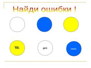 gelb weiss blau gelb