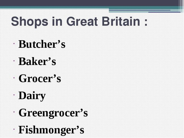 Shops in Great Britain : Butcher's Baker's Grocer's Dairy Greengrocer's Fishm...