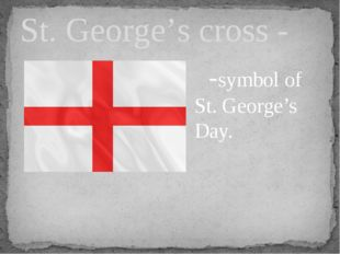 St. George's cross - -symbol of St. George's Day.