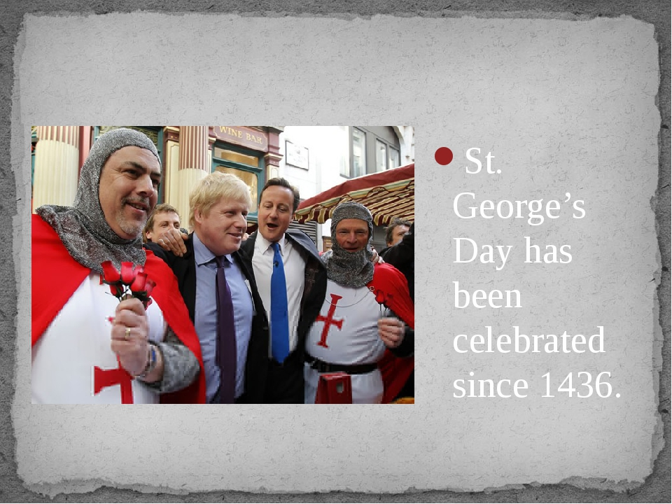 St. George's Day has been celebrated since 1436.