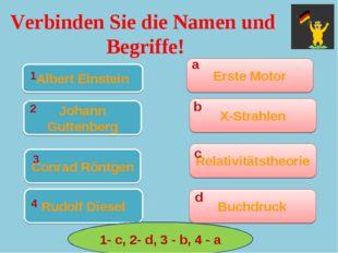 Verbinden Sie die Namen und Begriffe! Albert Einstein Johann Guttenberg Conra