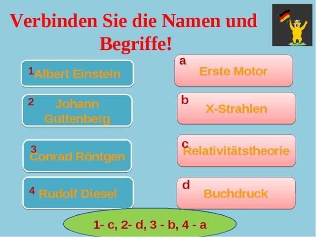 Verbinden Sie die Namen und Begriffe! Albert Einstein Johann Guttenberg Conra...