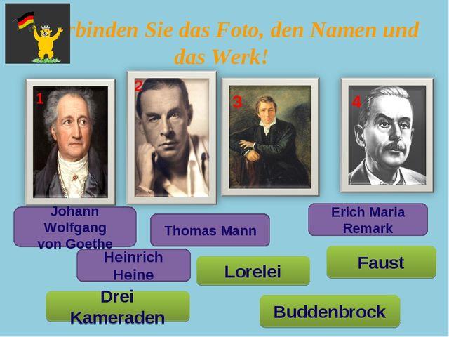 Verbinden Sie das Foto, den Namen und das Werk! Johann Wolfgang von Goethe F...