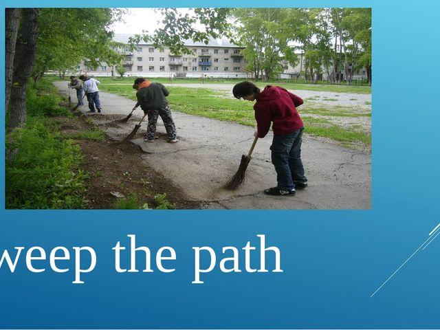 sweep the path