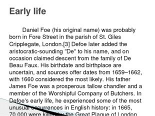 Daniel Foe (his original name) was probably born in Fore Street in the paris