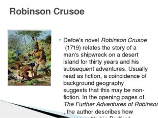 Defoe's novel Robinson Crusoe (1719) relates the story of a man's shipwreck