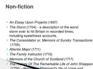 An Essay Upon Projects (1697) The Storm (1704) - a description of the worst