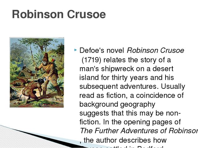 Defoe's novel Robinson Crusoe (1719) relates the story of a man's shipwreck...