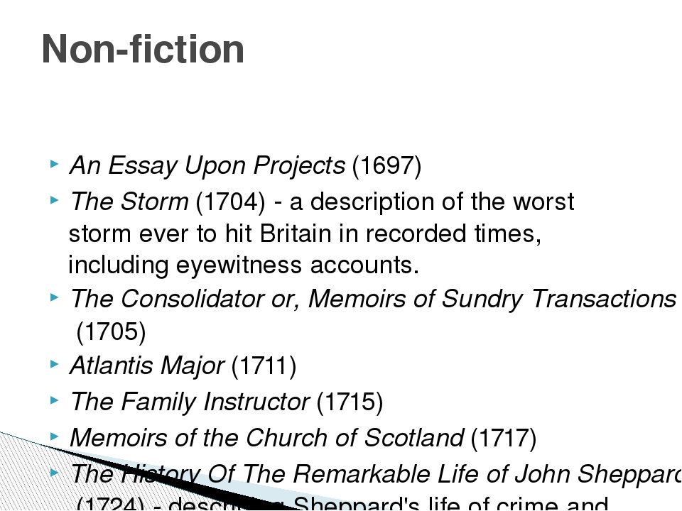 An Essay Upon Projects (1697) The Storm (1704) - a description of the worst...