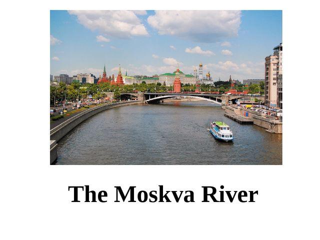 The Moskva River