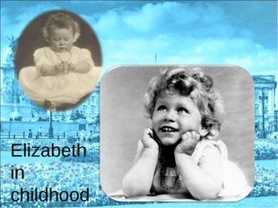 Elizabeth in childhood