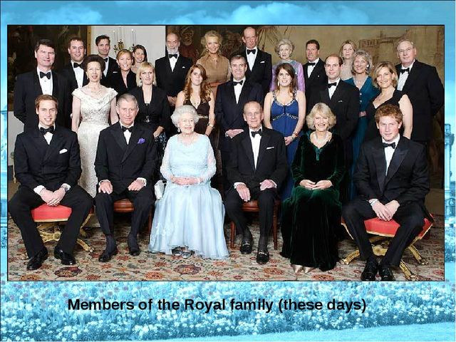 Members of the Royal family (these days)