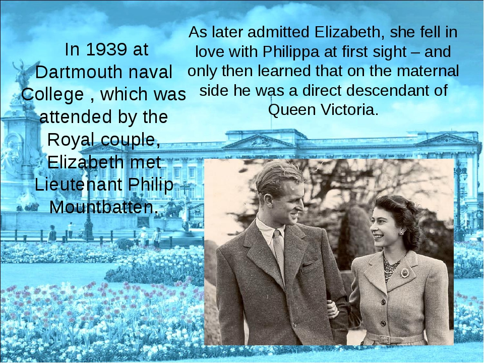 In 1939 at Dartmouth naval College , which was attended by the Royal couple,...