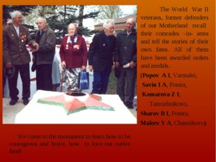The World War II veterans, former defenders of our Motherland recall their c