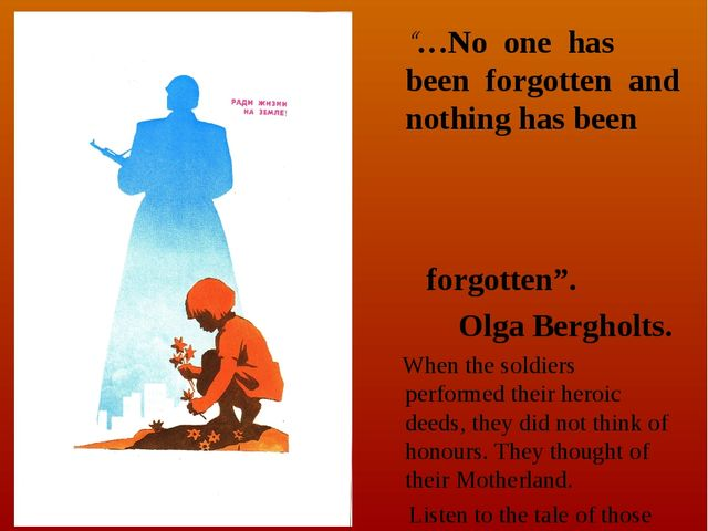 """…No one has been forgotten and nothing has been forgotten"". Olga Bergholts...."