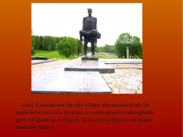 Josef Kaminski was the only villager who escaped death. He stands there, his...