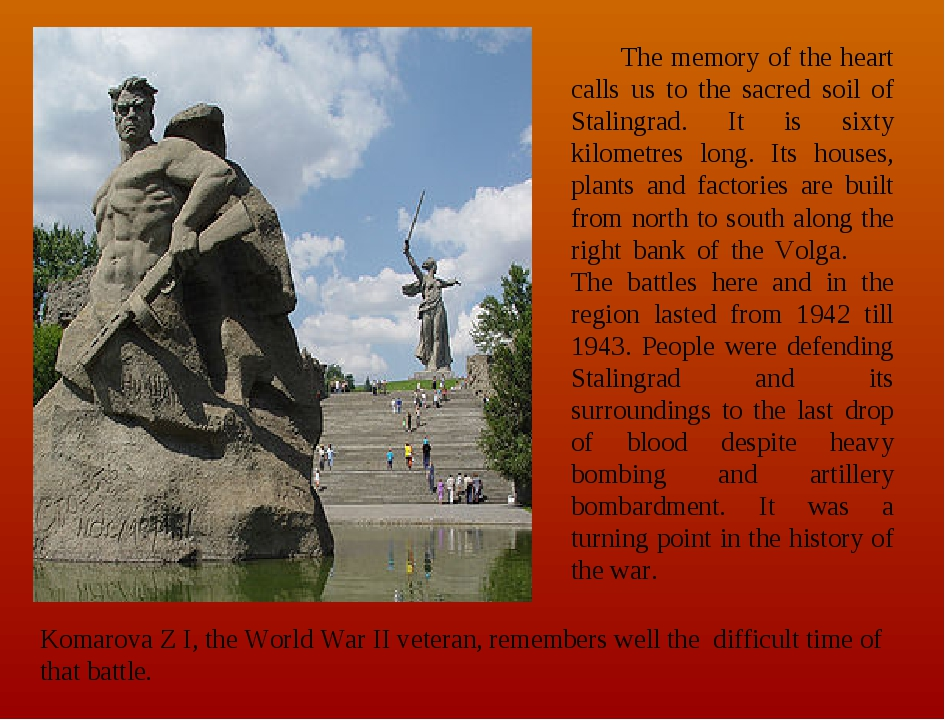 The memory of the heart calls us to the sacred soil of Stalingrad. It is six...